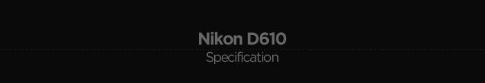 Nikon D610 제품사양